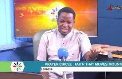 PRAYER CIRCLE - 30TH APRIL 2021 (FAITH THAT MOVES MOUNTAINS)