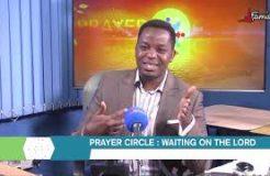 PRAYER CIRCLE - 17TH NOVEMBER 2020 (WAITING ON THE LORD)