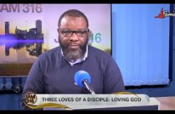 JAM 316 DEVOTION-9TH SEPTEMBER 2020 (THE THREE LOVES OF A DISCIPLE; LOVING GOD)