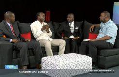 MAN UP 8TH FEB 2017 KINGDOM MAN (PART 2)