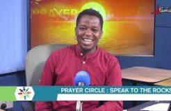 PRAYER CIRCLE-28TH AUGUST 2020 (SPEAK TO THE ROCK)