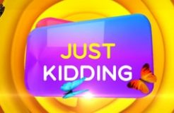 Just Kidding - 7/9/2021