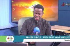 PRAYER CIRCLE - 29TH APRIL 2021 (FAITH THAT MOVES MOUNTAINS)