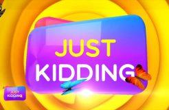 Just Kidding - 6/10/2021